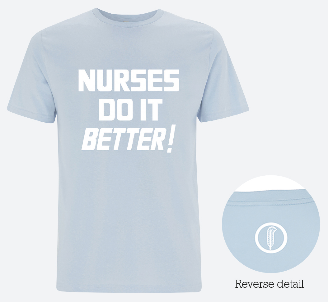 NURSES DO IT BETTER! T-SHIRT